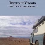 Pietro Floridia, Teatro in viaggio. Lungo la rotta dei migranti.